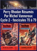 Michel Vannereux: Perry Rhodan R�sum�s-Cycle 2-70 � 79