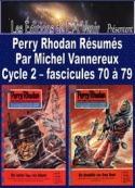 Michel Vannereux: Perry Rhodan Résumés-Cycle 2-70 à 79