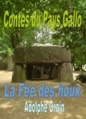 Adolphe Orain: Contes du Pays Gallo-La Fée des houx