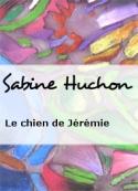 Sabine Huchon: Le chien de Jérémie