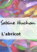 Sabine Huchon: L'abricot