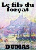Alexandre Dumas: Le Fils du Forçat