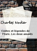 Charles Nodier: Contes et légendes de l'Eure. Les deux amants