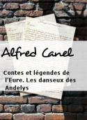 Alfred Canel: Contes et légendes de l'Eure. Les danseux des Andelys