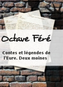 Octave Féré: Contes et légendes de l'Eure. Deux moines