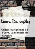 Léon De vesly: Contes et légendes de l'Eure. La monnaie de sorciers