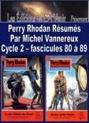 Michel Vannereux: Perry Rhodan Résumés-Cycle 2-80 à 89