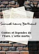 Samuel henry Berthoud: Contes et légendes de l'Eure. L'ortie morte.
