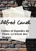 Alfred Canel: Contes et légendes de l'Eure. Le trésor des Anglais.