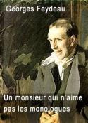 Georges Feydeau: Un monsieur qui n'aime pas les monologues