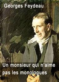 Georges Feydeau - Un monsieur qui n'aime pas les monologues