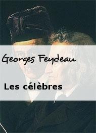Georges Feydeau - Les célèbres