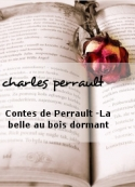 charles perrault: Contes de Perrault -La belle au bois dormant
