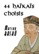 Matsuo Basho: Haïkaïs de Basho