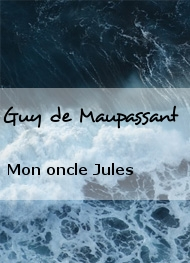 Illustration: Mon oncle Jules  - Guy de Maupassant