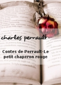 charles perrault: Contes de Perrault-Le petit chaperon rouge