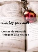 charles perrault: Contes de Perrault -Ricquet à la houppe
