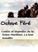 Octave Féré: Contes et légendes de la Seine-Maritime. La tour maudite