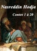 Nasreddin Hodja: Nasreddin Hodja. Contes 1 à 20