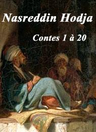 Nasreddin Hodja - Nasreddin Hodja. Contes 1 à 20