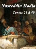 Nasreddin Hodja: Nasreddin Hodja. Contes 21 à 40