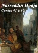 Nasreddin Hodja: Nasreddin Hodja. Contes 41 à 60