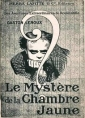 Gaston Leroux: Le myst�re de la chambre jaune-version 2
