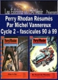 Livre audio: Michel Vannereux - Perry Rhodan R�sum�s-Cycle 2-90 � 99