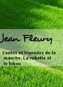 Jean Fleury: Contes et légendes de la Manche. La rebette et le hibou