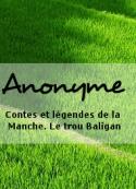 Anonyme: Contes et légendes de la Manche. Le trou Baligan