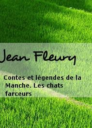 Jean Fleury - Contes et légendes de la Manche. Les chats farceurs