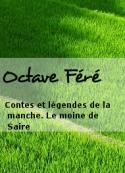 Octave Féré: Contes et légendes de la manche. Le moine de Saire