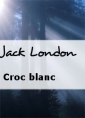 Livre audio: Jack London - Croc blanc