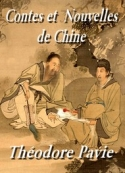 Théodore Pavie: Contes et Nouvelles de Chine