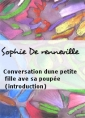 Sophie De renneville: Conversation dune petite fille ave sa poupée (introduction)