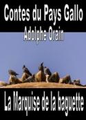 Adolphe Orain: Contes du Pays Gallo-La Marquise de la baguette