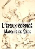 Marquis de Sade: L'époux corrigé