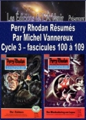 Michel Vannereux: Perry Rhodan R�sum�s-Cycle 3-100 � 109