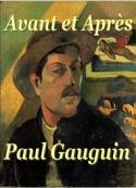 Paul Gauguin: Avant et Après