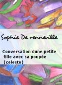 Sophie De renneville: Conversation dune petite fille avec sa poupée (celeste)
