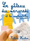 Sabine Huchon: Le gâteau du mercredi et les ribambelles de papier