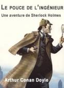 Arthur Conan Doyle: Le pouce de l'ingénieur