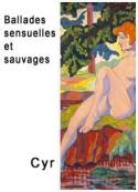 Cyr: Ballades sensuelles et sauvages