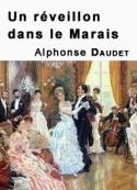 Alphonse Daudet: Un réveillon dans le Marais