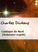 Charles Dickens: Cantique de Noel (ledernier esprit)