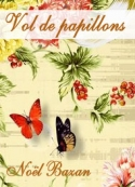 Noël Bazan: Vol de papillons