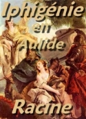 Jean Racine: Iphigénie