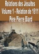 Père pierre Biard: Relations des Jésuites-Vol_1-1611