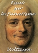 Voltaire: Essai sur le Fanatisme