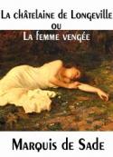 Marquis de Sade: La châtelaine de Longeville ou la femme vengée